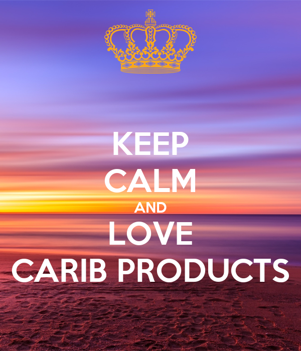KEEP CALM AND LOVE CARIB PRODUCTS
