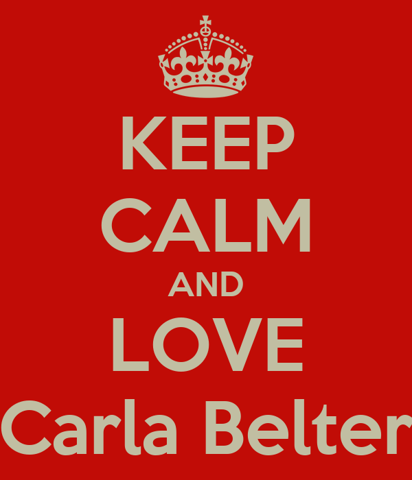 KEEP CALM AND LOVE Carla Belter