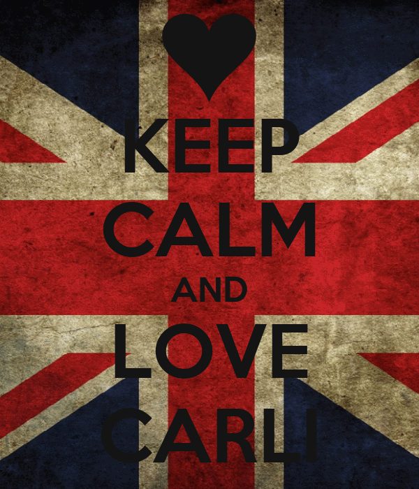 KEEP CALM AND LOVE CARLI
