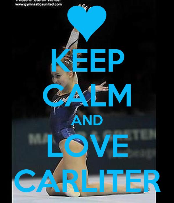 KEEP CALM AND LOVE CARLITER