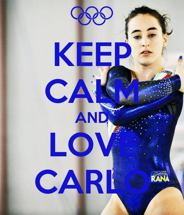 KEEP CALM AND LOVE CARLO