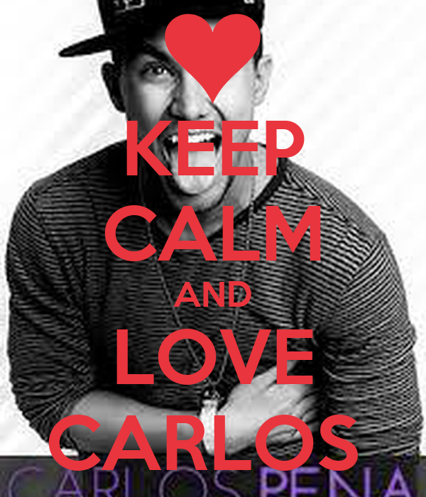 KEEP CALM AND LOVE CARLOS