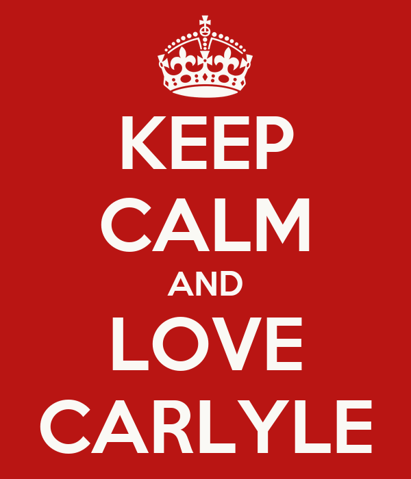 KEEP CALM AND LOVE CARLYLE