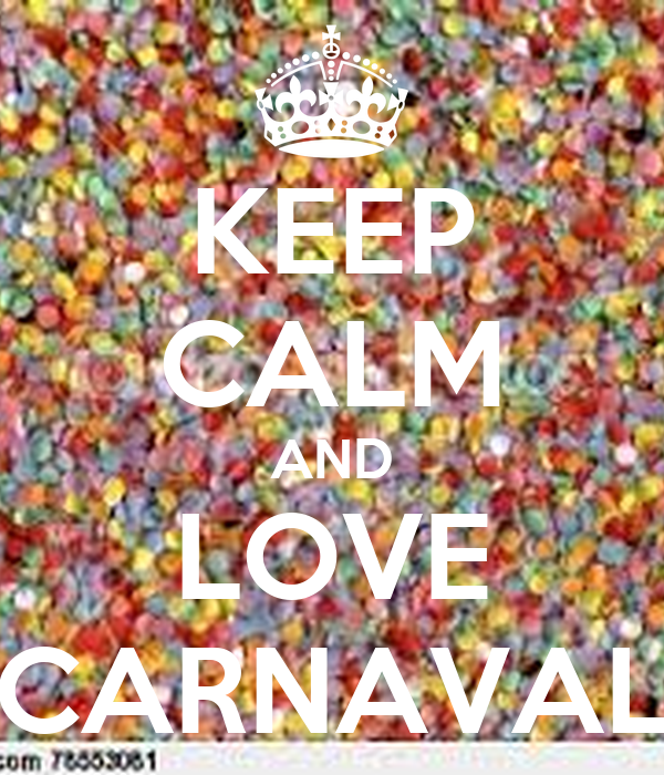 KEEP CALM AND LOVE CARNAVAL
