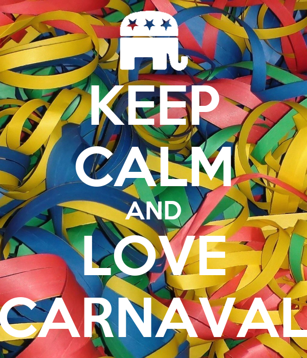 KEEP CALM AND LOVE CARNAVAL