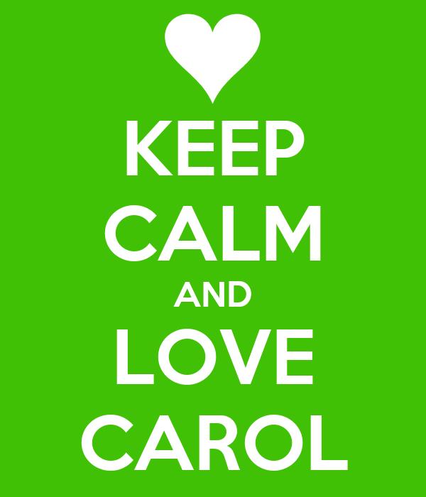 KEEP CALM AND LOVE CAROL