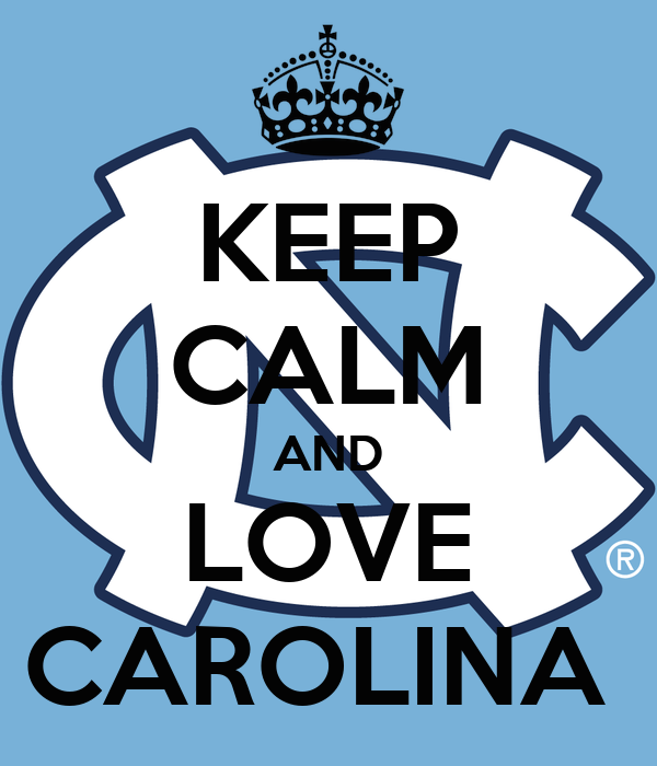 KEEP CALM AND LOVE CAROLINA
