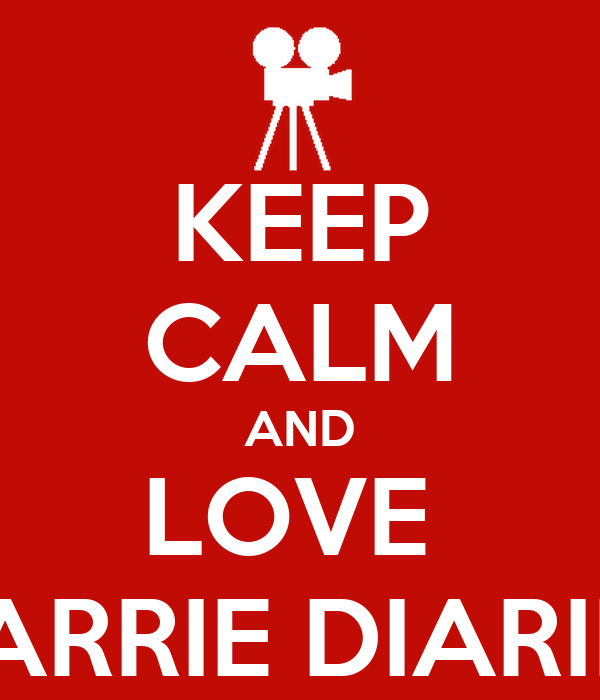 KEEP CALM AND LOVE  CARRIE DIARIES