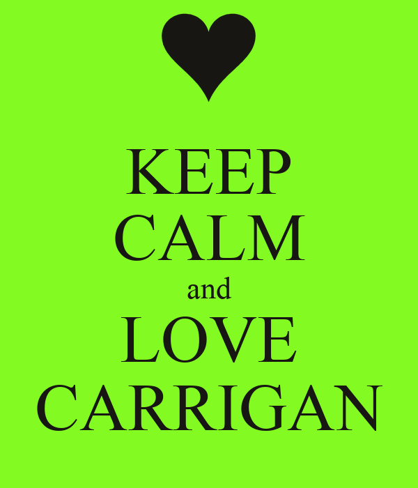 KEEP CALM and LOVE CARRIGAN