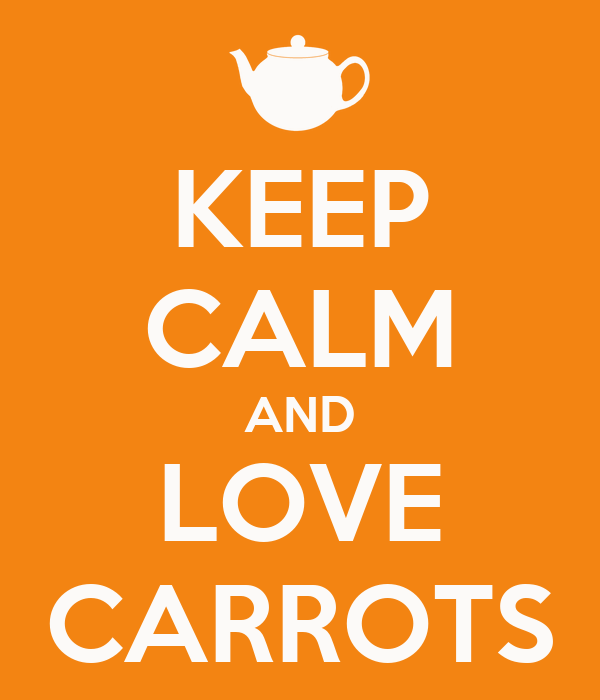 KEEP CALM AND LOVE CARROTS