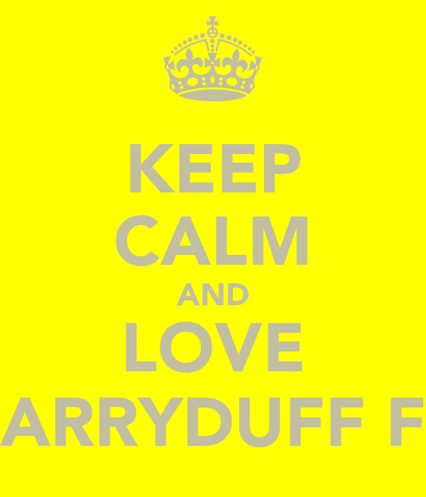 KEEP CALM AND LOVE CARRYDUFF FC
