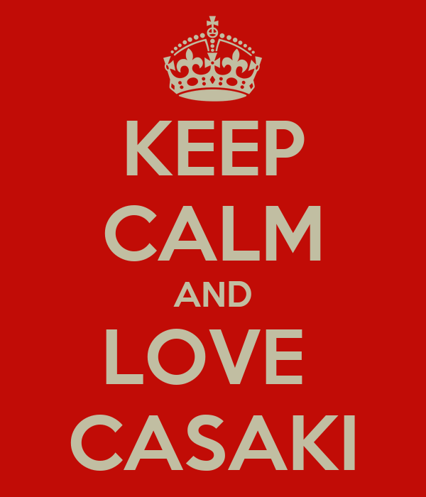 KEEP CALM AND LOVE  CASAKI