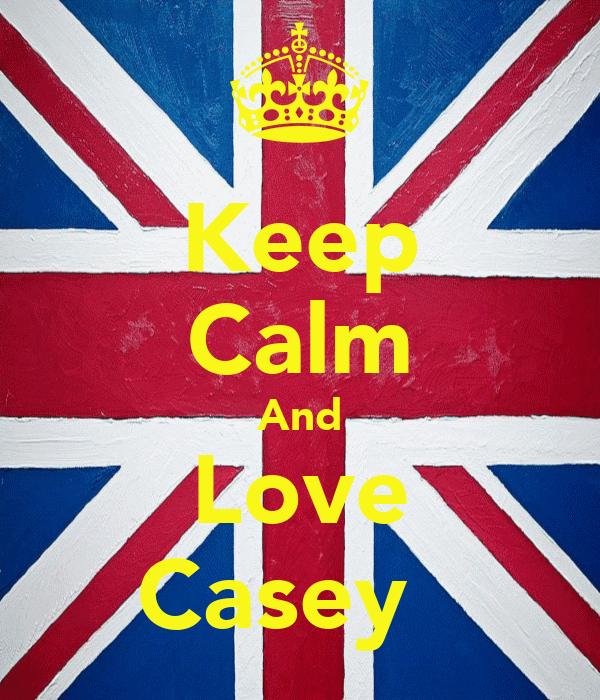 Keep Calm And Love Casey♥☀
