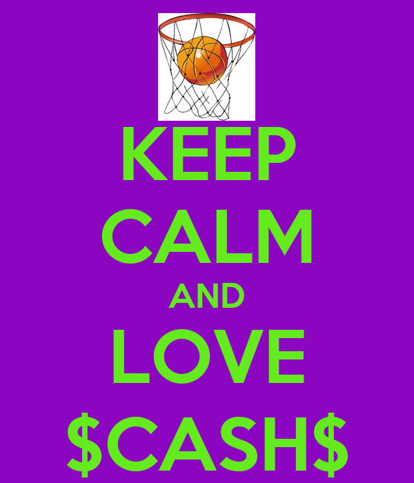 KEEP CALM AND LOVE $CASH$