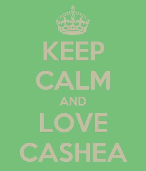 KEEP CALM AND LOVE CASHEA
