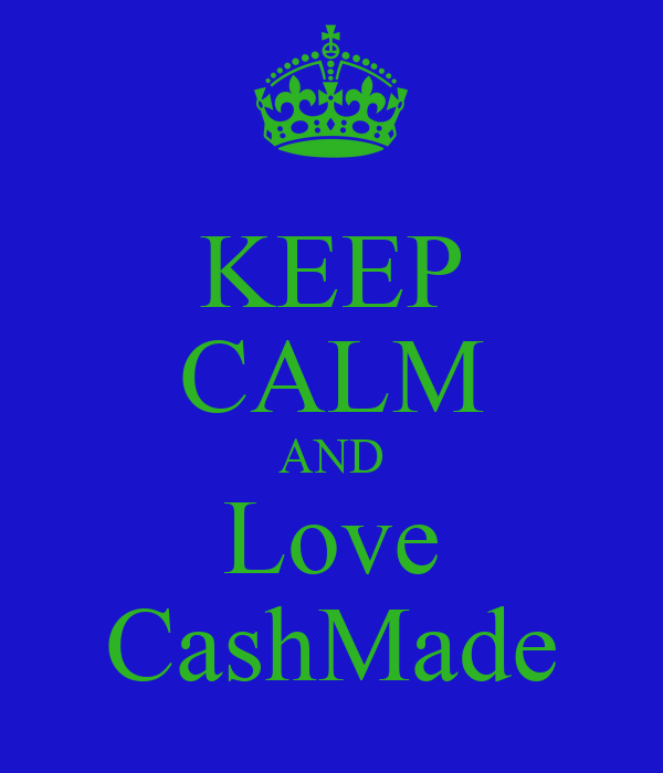 KEEP CALM AND Love CashMade