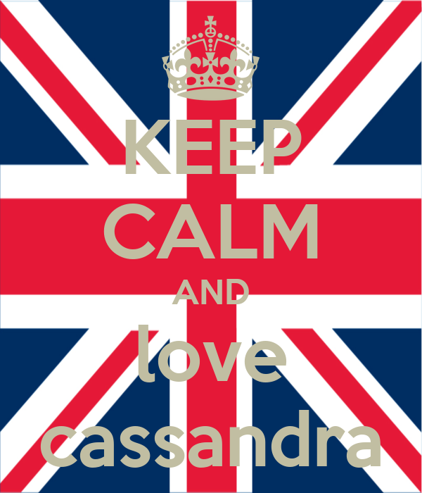 KEEP CALM AND love cassandra