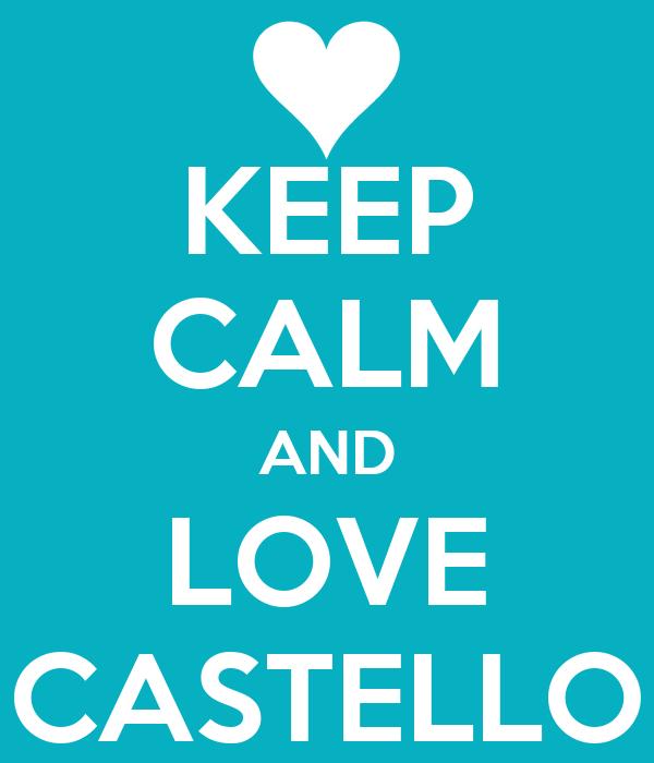 KEEP CALM AND LOVE CASTELLO