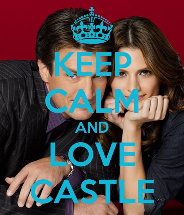KEEP CALM AND LOVE CASTLE