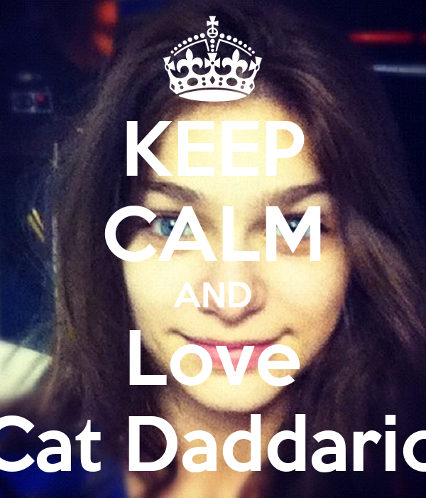 KEEP CALM AND Love Cat Daddario