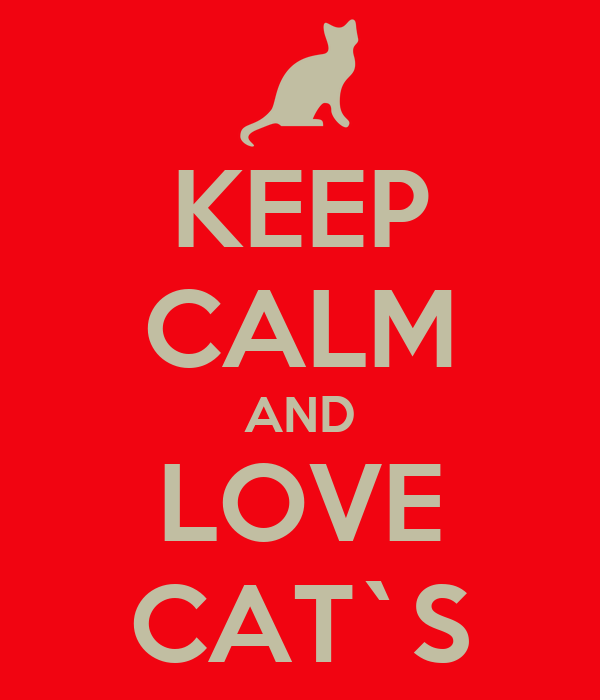KEEP CALM AND LOVE CAT`S