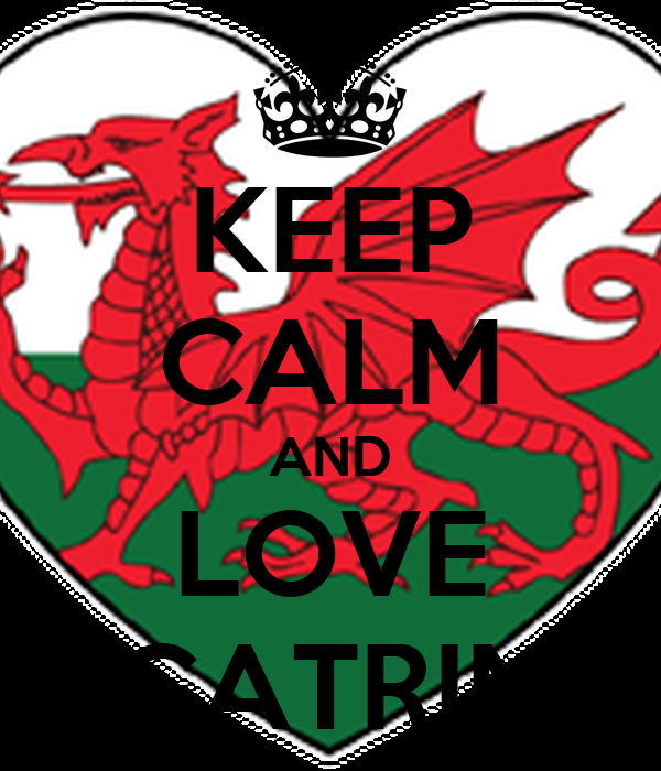 KEEP CALM AND LOVE CATRIN