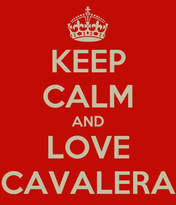 KEEP CALM AND LOVE CAVALERA