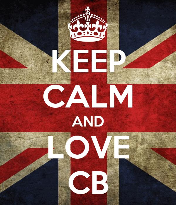 KEEP CALM AND LOVE CB