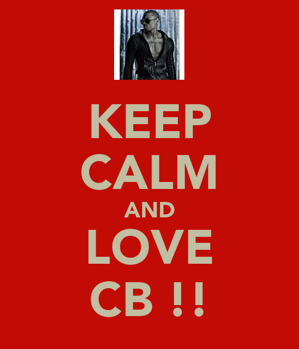 KEEP CALM AND LOVE CB !!