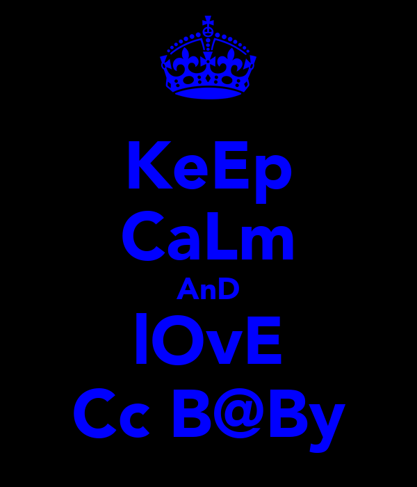 KeEp CaLm AnD lOvE Cc B@By