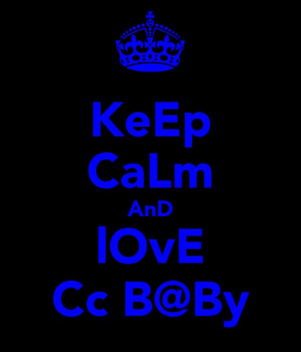 KeEp CaLm AnD lOvE Cc B@By