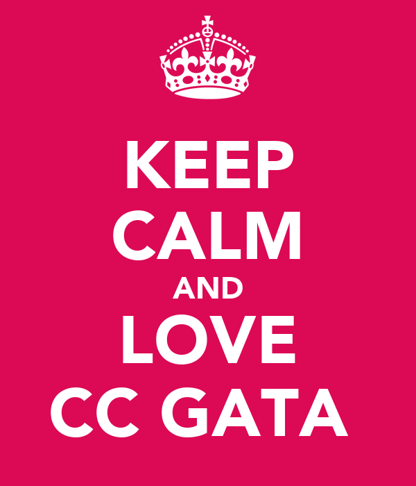 KEEP CALM AND LOVE CC GATA