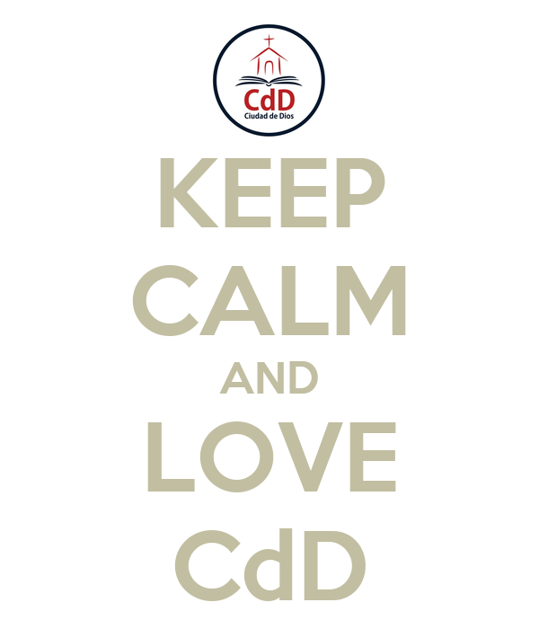 KEEP CALM AND LOVE CdD