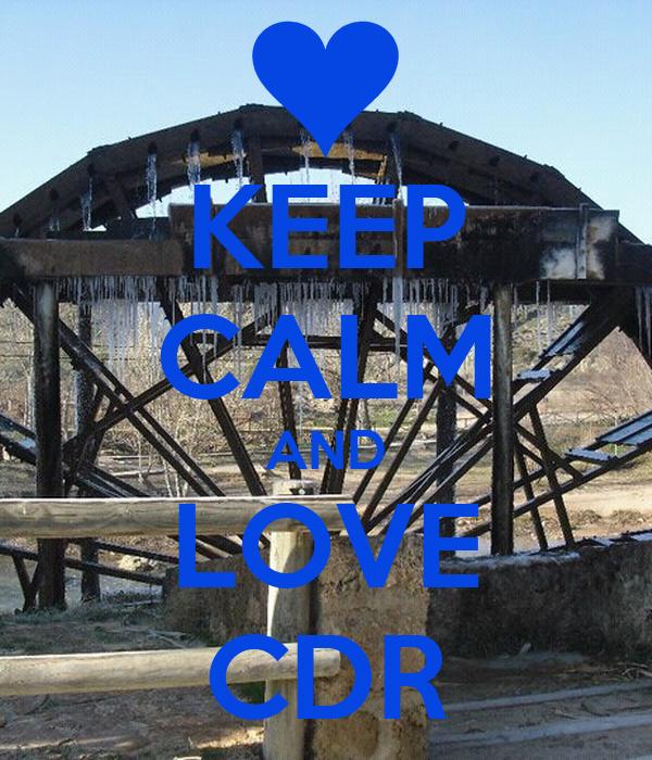 KEEP CALM AND LOVE CDR