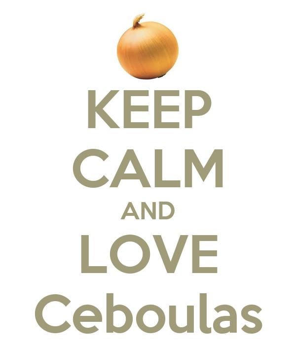KEEP CALM AND LOVE Ceboulas