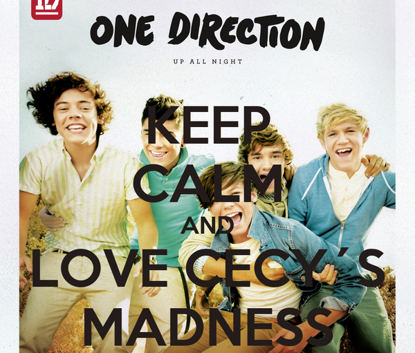 KEEP CALM AND LOVE CECY´S MADNESS