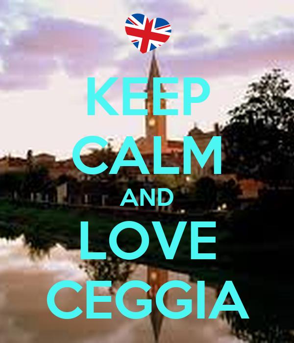 KEEP CALM AND LOVE CEGGIA