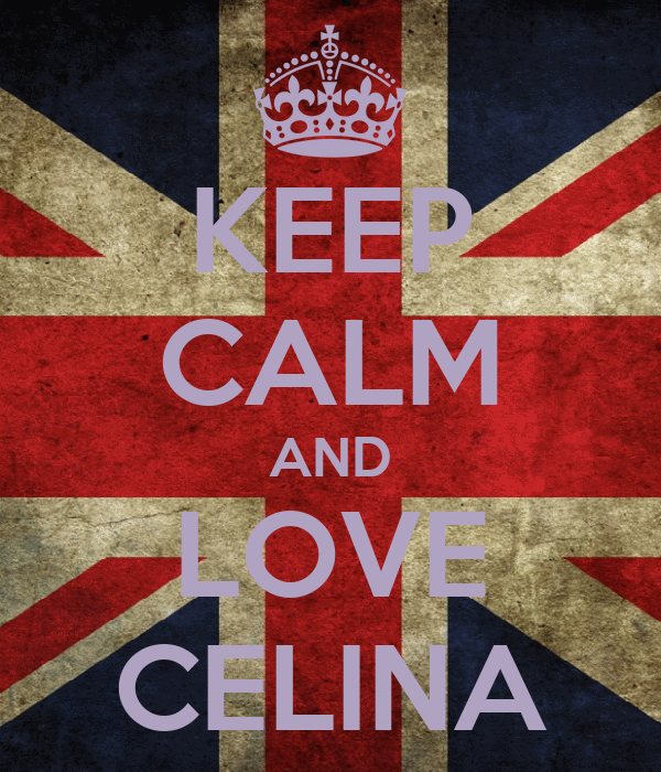 KEEP CALM AND LOVE CELINA
