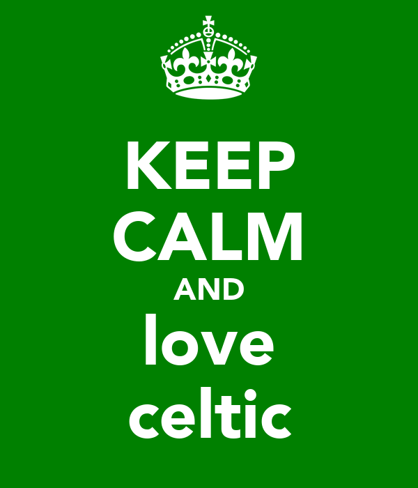 KEEP CALM AND love celtic