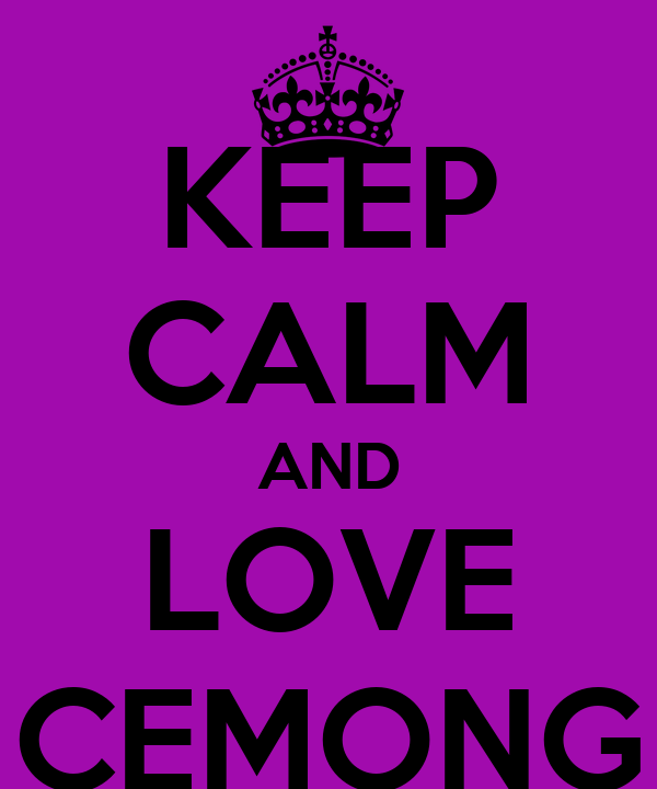 KEEP CALM AND LOVE CEMONG