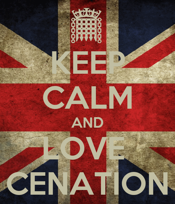 KEEP CALM AND LOVE  CENATION