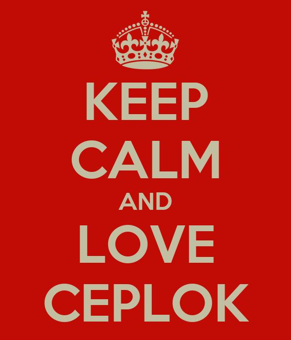 KEEP CALM AND LOVE CEPLOK