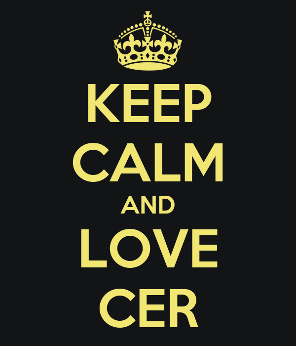 KEEP CALM AND LOVE CER