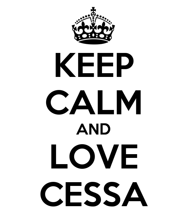KEEP CALM AND LOVE CESSA