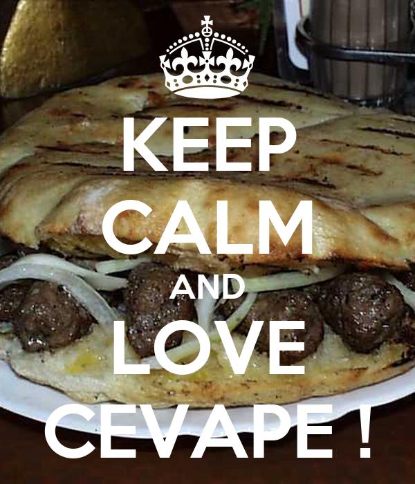 KEEP CALM AND LOVE CEVAPE !