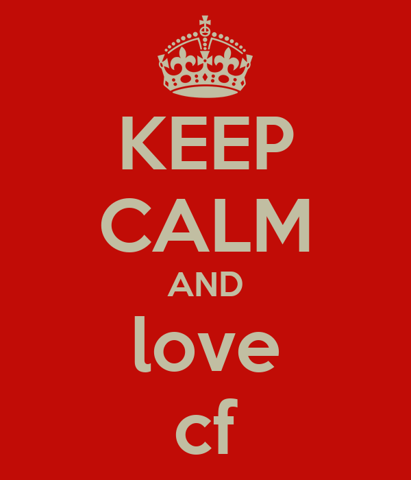 KEEP CALM AND love cf