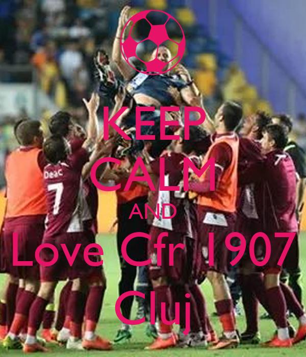 KEEP CALM AND Love Cfr 1907 Cluj