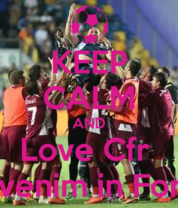 KEEP CALM AND Love Cfr  Revenim in Forta