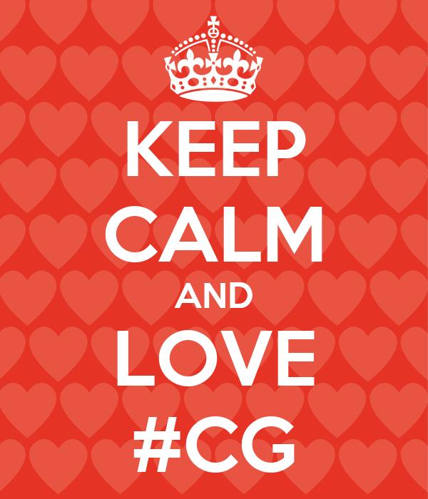 KEEP CALM AND LOVE #CG