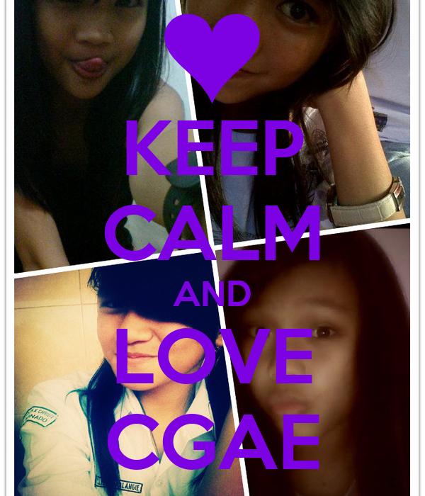 KEEP CALM AND LOVE CGAE
